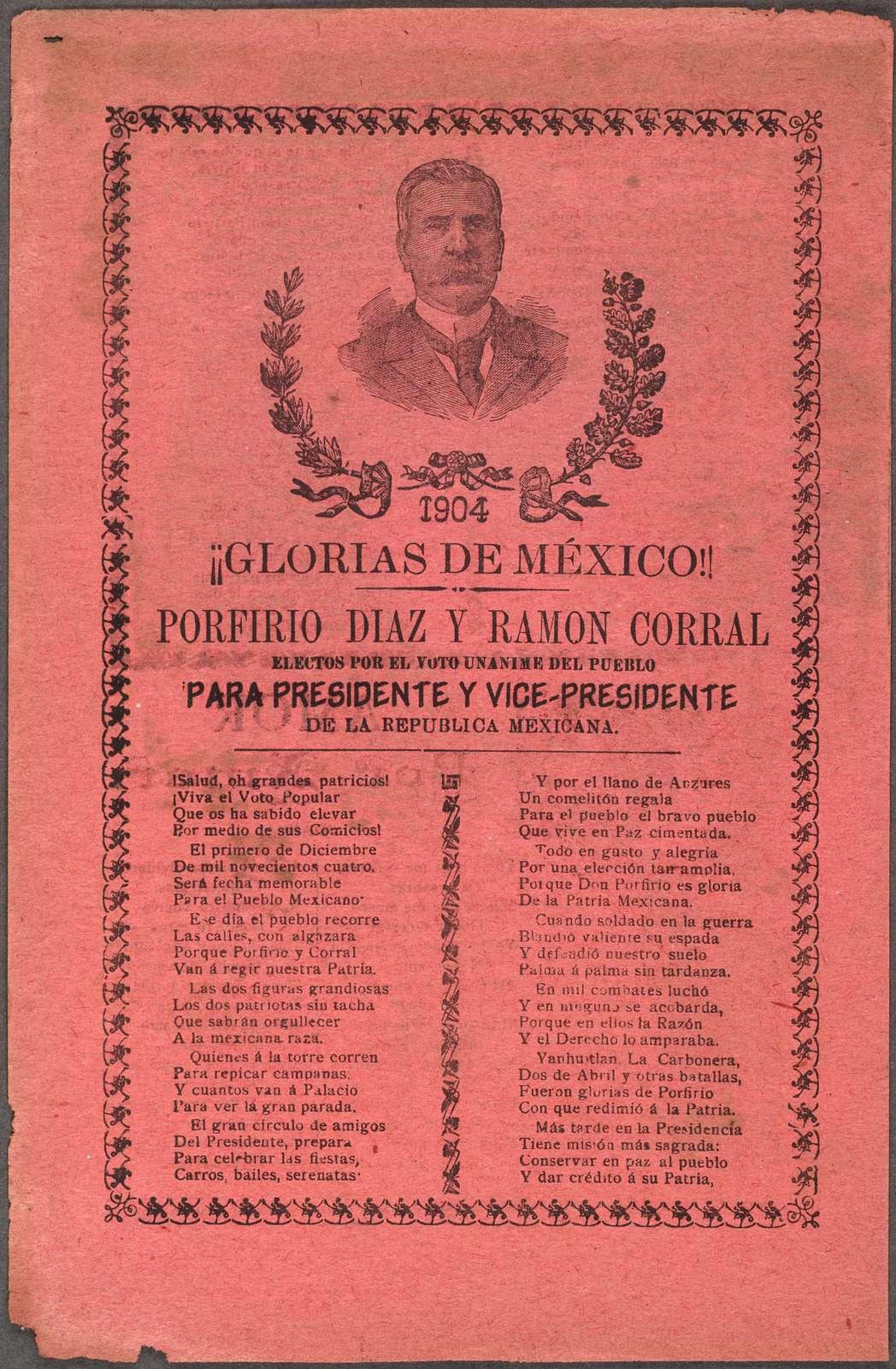 1904 glorias de México! Porfirio Díaz y Ramón Corral electos por el voto unánime del pueblo para presidente y vice-presidente de la República Mexicana