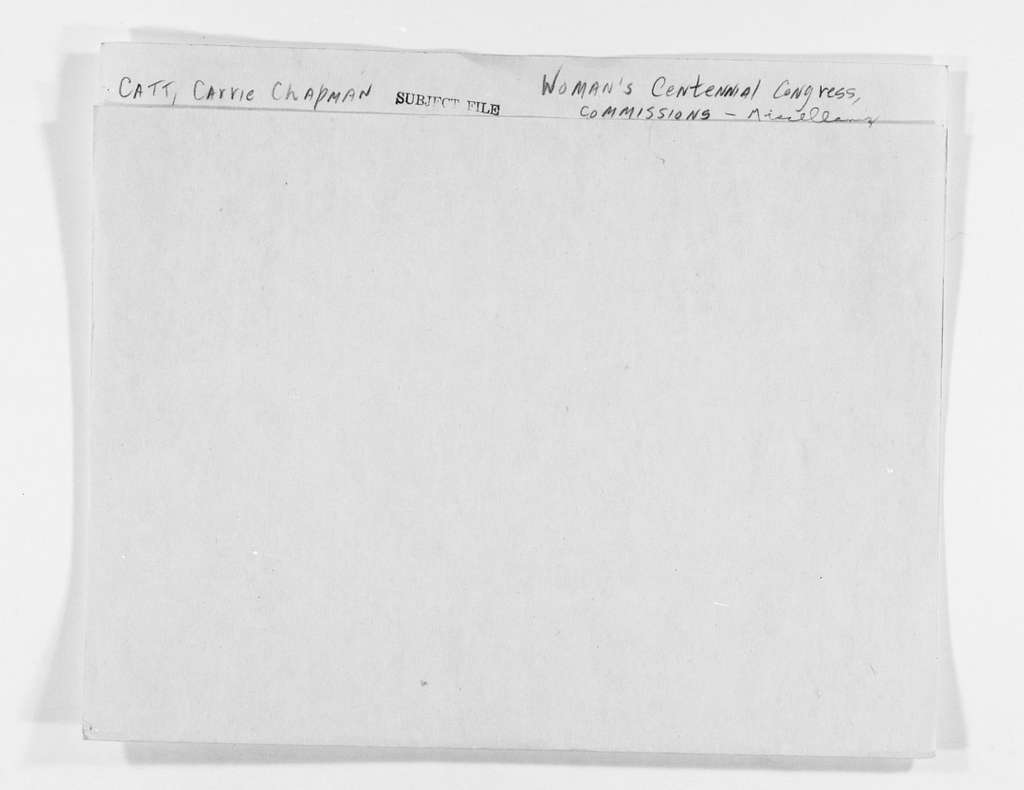 Carrie Chapman Catt Papers: Subject File, 1848-1950; Woman's Centennial Congress; Commissions; Miscellany