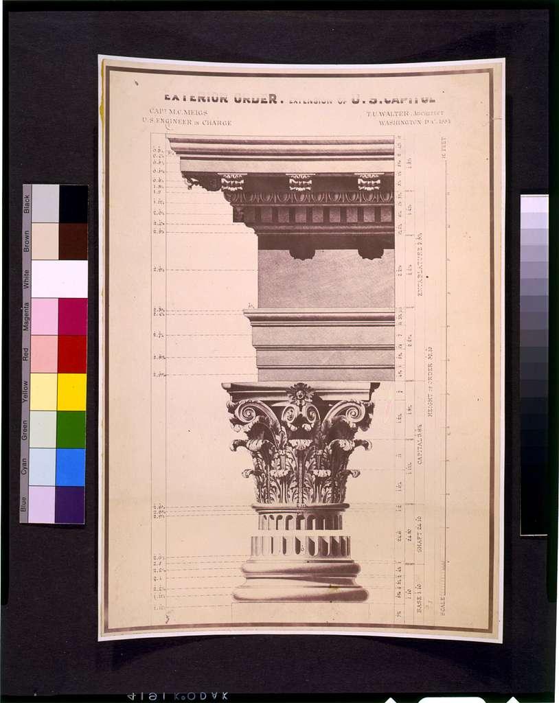 [United States Capitol (Washington, D.C.). Extension. Exterior order] / Capt. M.C. Meigs, U.S. engineer in charge ; Tho. U. Walter, architect, Washington, D.C., 1854.
