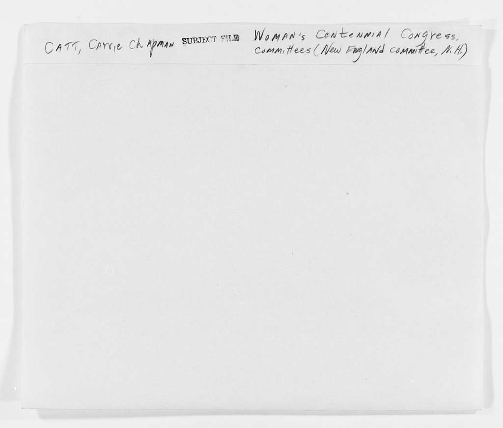 Carrie Chapman Catt Papers: Subject File, 1848-1950; Woman's Centennial Congress; Committees; New England; New Hampshire