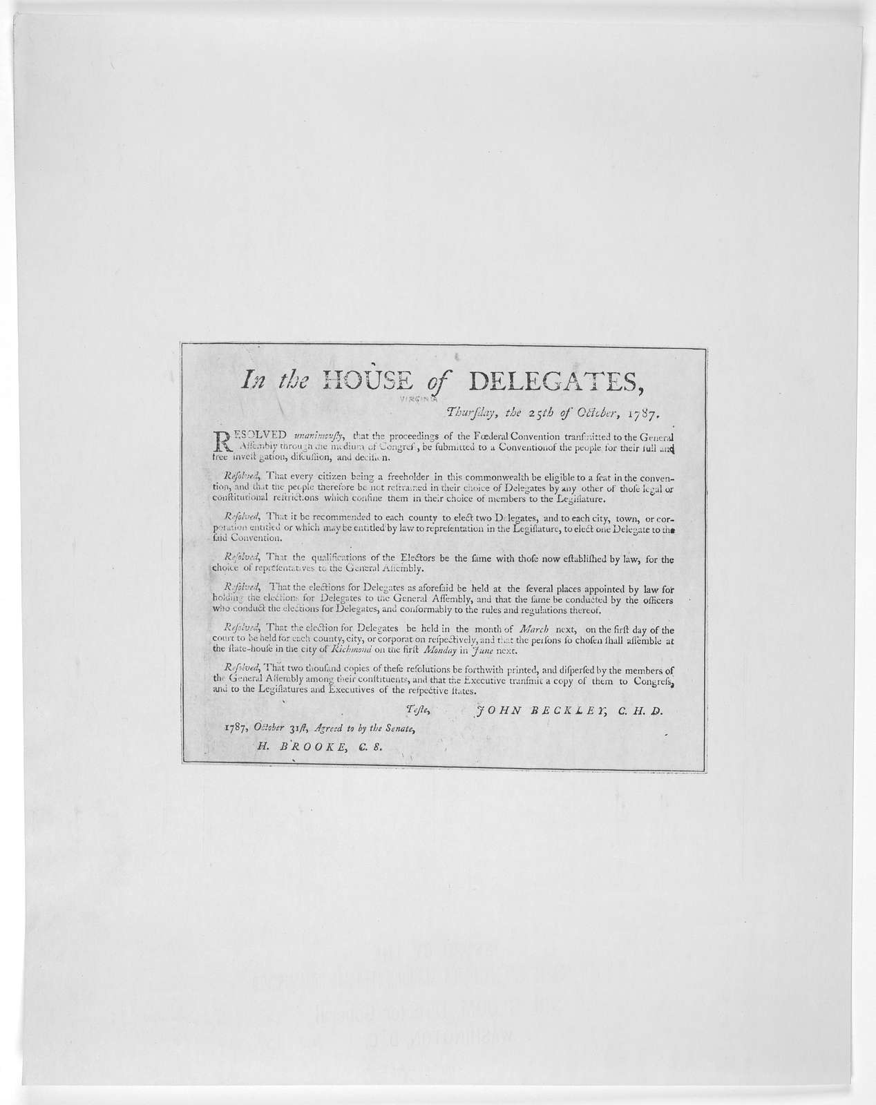 In the House of delegates, Thursday, the 25th of October, 1787. [Seven resolutions for electing delegates to a convention to be held in Richmond on the first Monday in June, 1788, to act upon the proposed federal constitution] John Beckly, C. H.
