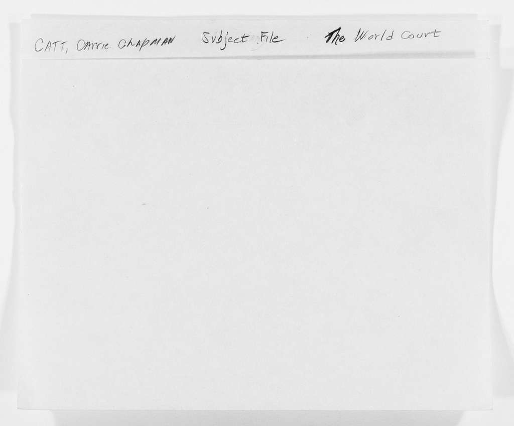 Carrie Chapman Catt Papers: Subject File, 1848-1950; World Court
