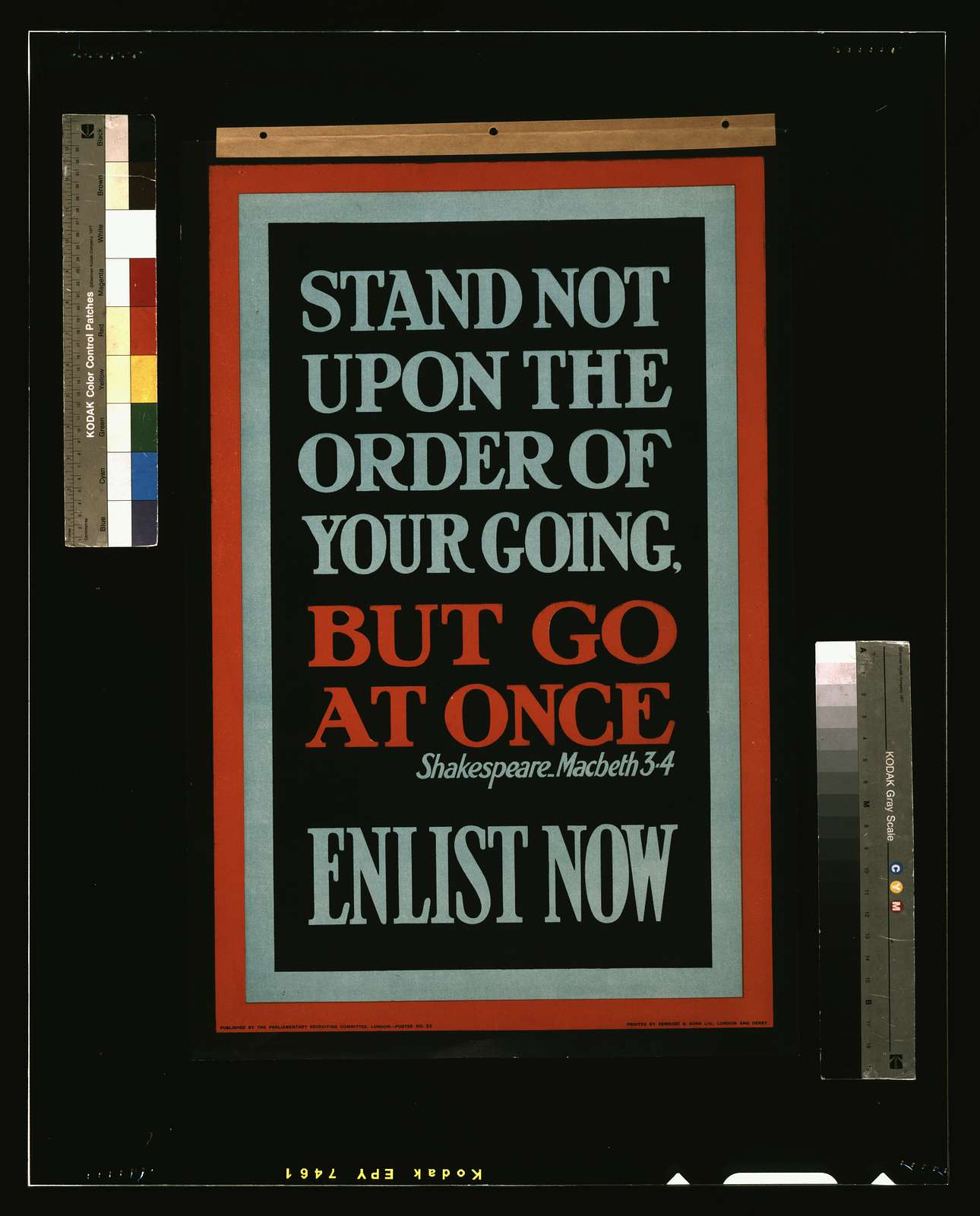 Stand not upon the order of your going, but go at once. Shakespeare, Macbeth 3-4. Enlist now / printed by Bemrose & Sons Ltd., London and Derby.