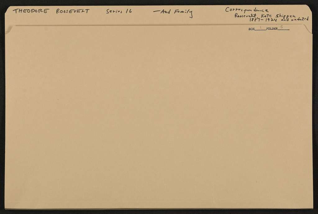 Theodore Roosevelt Papers: Series 16: Additions, 1760-1993; Addition I, 1760-1930; Family papers; Correspondence; Roosevelt, Kate Shippen, 1887-1924 , undated