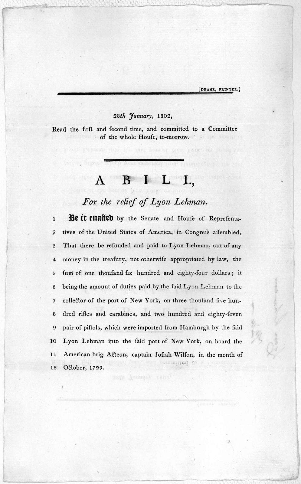 28th January, 1802. Read the first and second time, and committed to a committee of the whole House, to-morrow. A bill, for the relief of Lyon Lehman ... [Washington] Duane printer [1802].