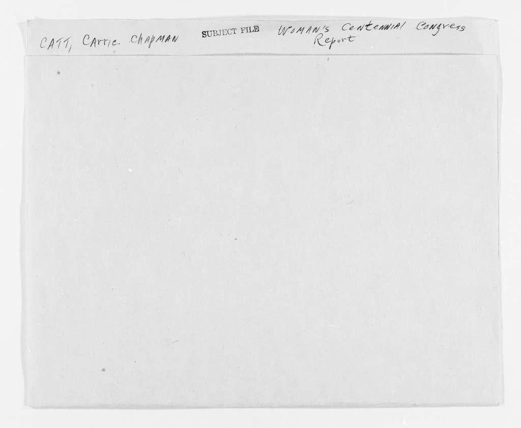Carrie Chapman Catt Papers: Subject File, 1848-1950; Woman's Centennial Congress; Report