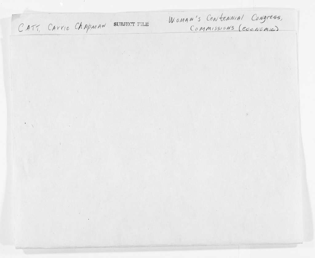 Carrie Chapman Catt Papers: Subject File, 1848-1950; Woman's Centennial Congress; Commissions; Economics