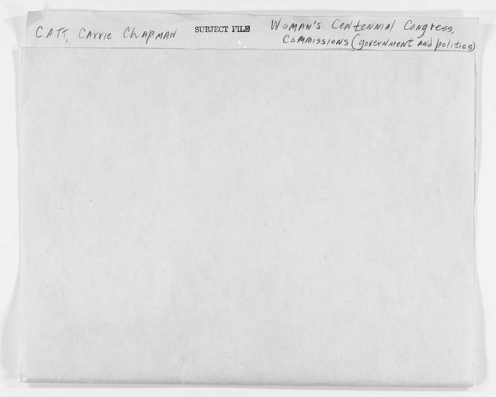 Carrie Chapman Catt Papers: Subject File, 1848-1950; Woman's Centennial Congress; Commissions; Government and politics