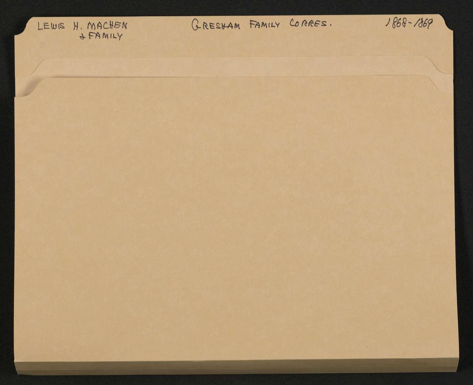 Lewis H. Machen Family Papers: Gresham Family Correspondence, 1834-1925; 1868-1869