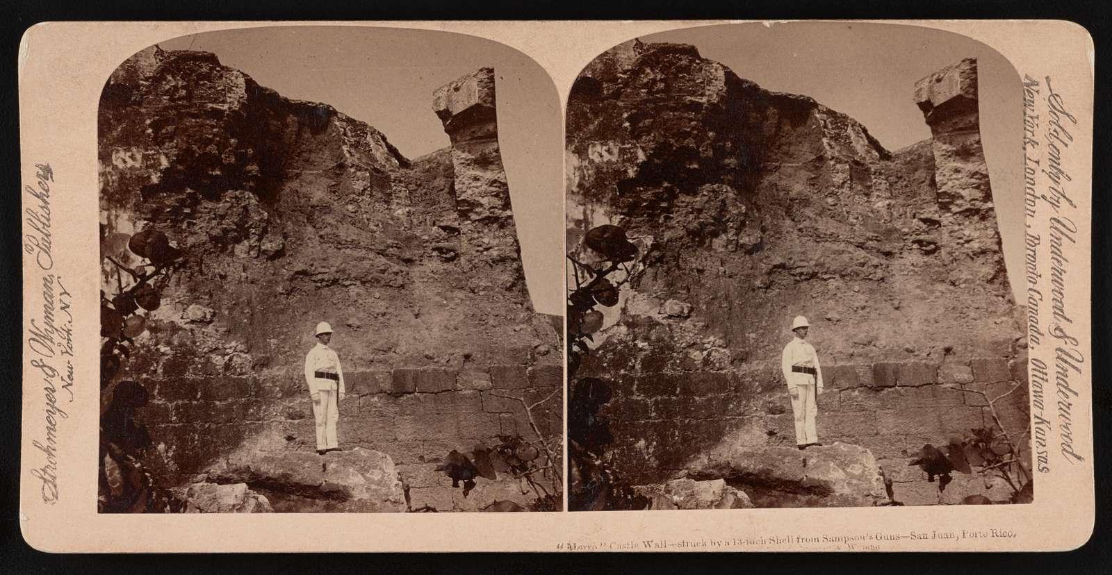 """Morro"" Castle wall - struck by a 13-inch shell from Sampson's guns - San Juan, Porto Rico"