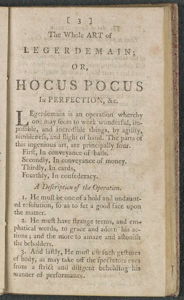 Hocus pocus, or The whole art of legerdemain, in perfection : by which the meanest capacity may perform the whole without the help of a teacher : together with the use of all the instruments belonging thereto : to which is now added abundance of new and rare inventions / by Henry Dean.