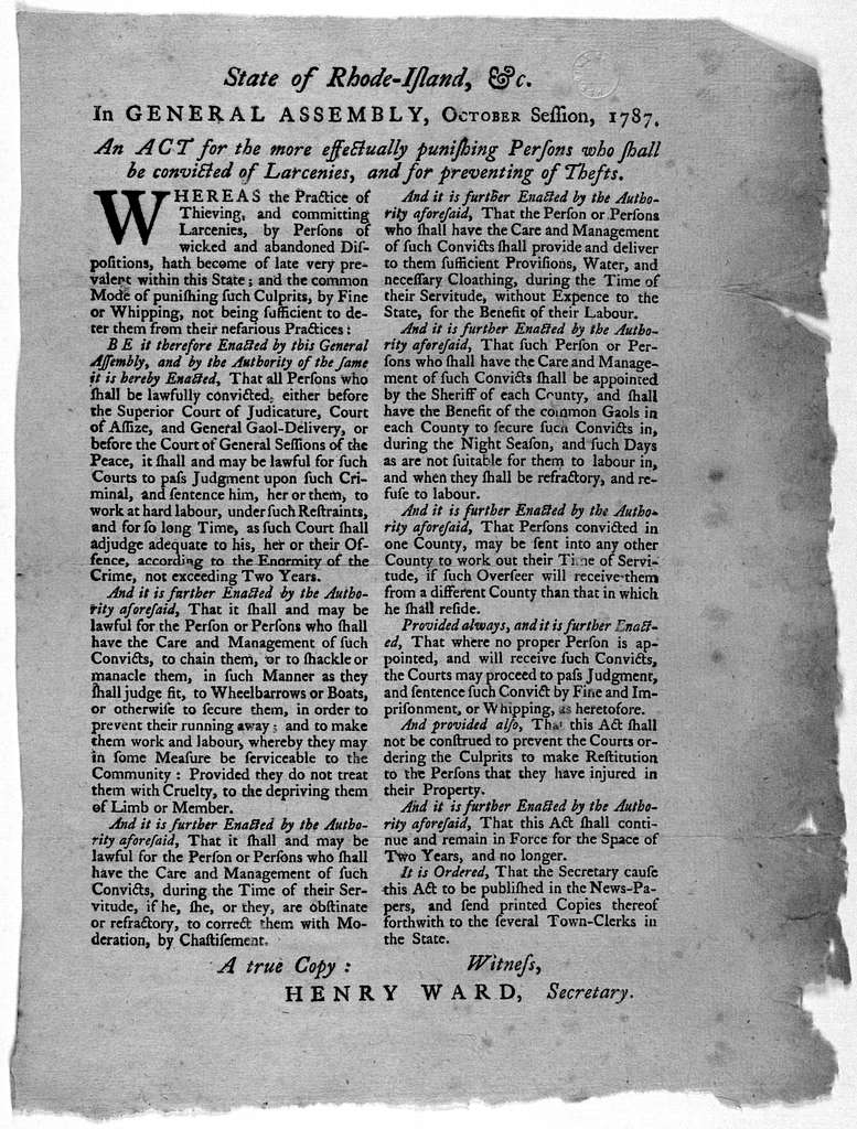 State of Rhode-Island, &c. In General Assembly, October session, 1787. An act for the more effectually punishing persons who shall be convicted at Larcenies, and for preventing of thefts. [Providence, 1787].