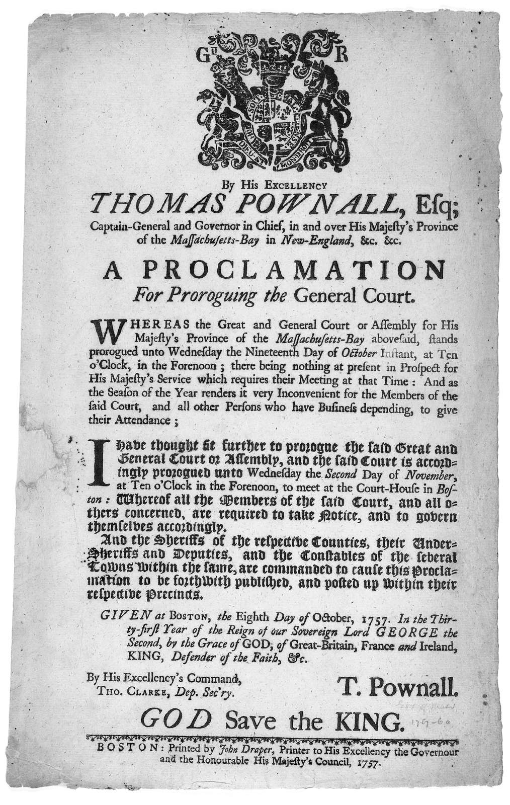 By His Excellency, Thomas Pownall, Esq; Captain-general and governor in chief, in and over His Majesty's province of the Massachusetts-Bay in New-England. &c. &c. a proclamation for proroguing the general court … unto Wednesday the second day of