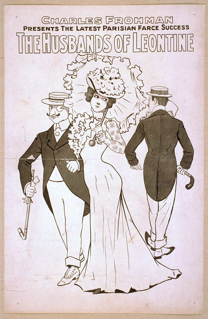 Charles Frohman presents the latest Parisian farce success, The husbands of Leontine
