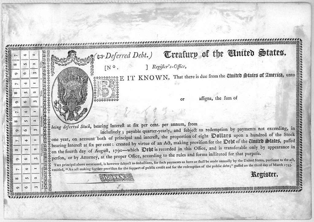 (Deferred dept.) Treasury of the United States. No. Register's-Office. Be it known, that there is due from the United States of America, unto or assign, the sum of being deffered stock, bearing interest at six per cent, per annum from inclusivel